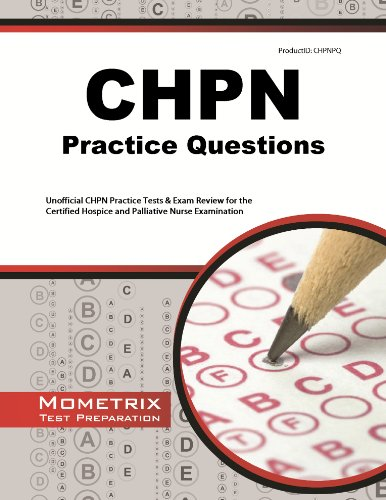 9781621203384: CHPN Exam Practice Questions: Unofficial CHPN Practice Tests & Review for the Certified Hospice and Palliative Nurse Examination