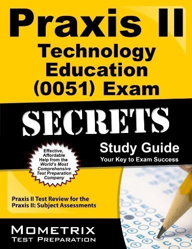 9781621203988: Praxis II Technology Education (0051) Exam Secrets Study Guide: Praxis II Test Review for the Praxis II: Subject Assessments