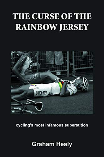 9781621240013: The Curse of the Rainbow Jersey: Cycling's Most Infamous Superstition