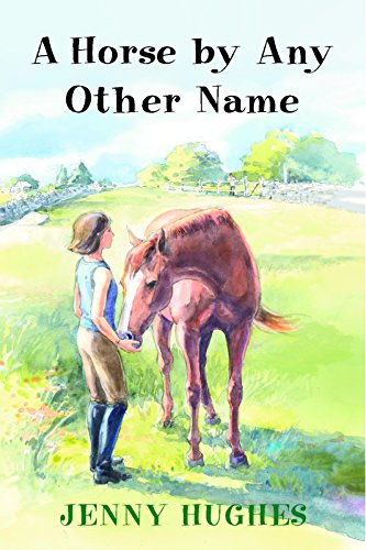 A Horse by Any Other Name: Hughes, Jenny