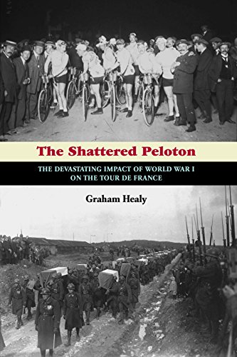 9781621240112: The Shattered Peloton: The Devastating Impact of World War I on the Tour de France