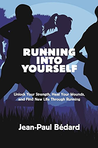 Running Into Yourself Format: Paperback: Jean-Paul Bédard