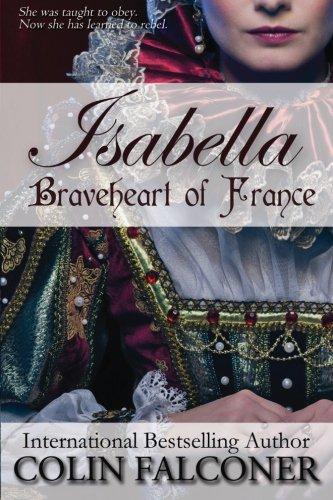 9781621250913: Isabella: Braveheart of France