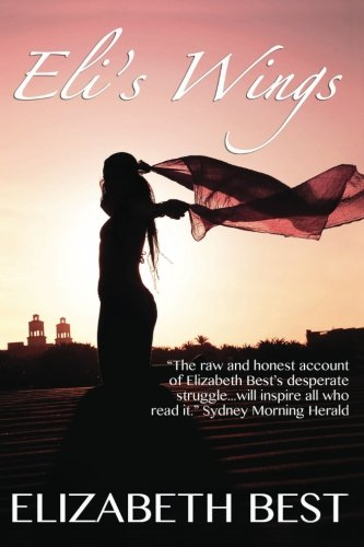9781621251545: Eli's Wings: An Uplifting Story of Self-Discovery and Survival