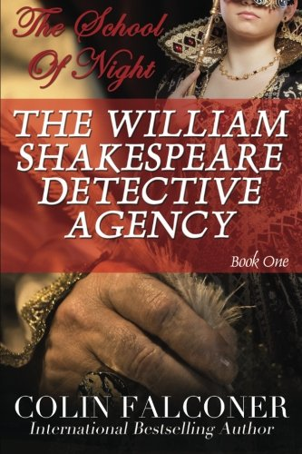 The William Shakespeare Detective Agency: The School of Night: 1: Falconer, Colin