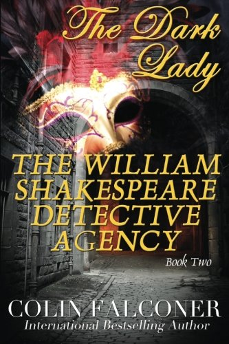The William Shakespeare Detective Agency: The Dark Lady: 2 (The Willaim Shakespeare Detective ...