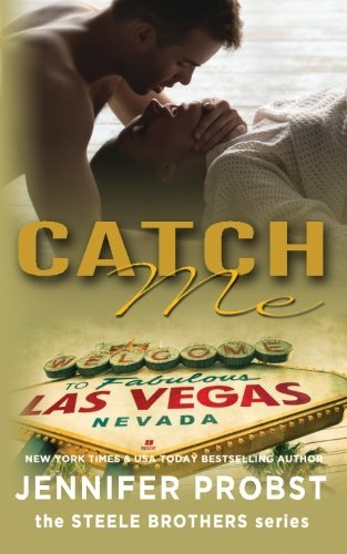 9781621252658: Catch Me (the STEELE BROTHERS series) (Volume 1)