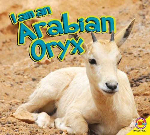 Arabian Oryx (I Am (Av2 Weigl)): Carr, Aaron