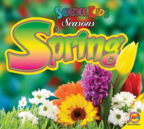 9781621274995: Spring (Science Kids Seasons)