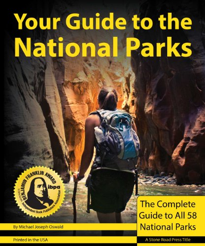 9781621280002: Your Guide to the National Parks: The Complete Guide to all 58 National Parks