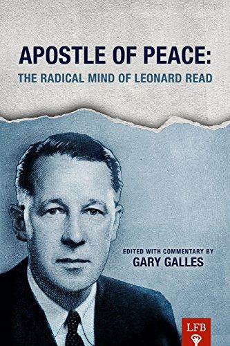 9781621290971: Apostle of Peace: The Radical Mind of Leonard Read