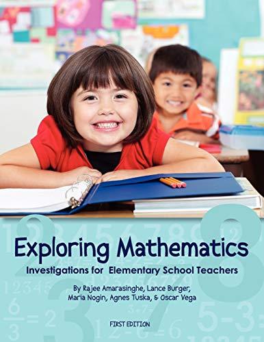 Exploring Mathematics: Investigations for Elementary School Teachers: Rajee Amarasinghe; Lance