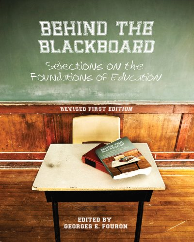 9781621310624: Behind the Blackboard: Selections on the Foundations of Education (Revised First Edition)