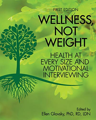 9781621310921: Wellness, Not Weight: Health at Every Size and Motivational Interviewing