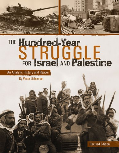 9781621311287: The Hundred-Year Struggle for Israel and Palestine: An Analytic History and Reader (Revised Edition)