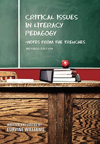 9781621311348: Critical Issues in Literacy Pedagogy: Notes from the Trenches (Revised Edition)
