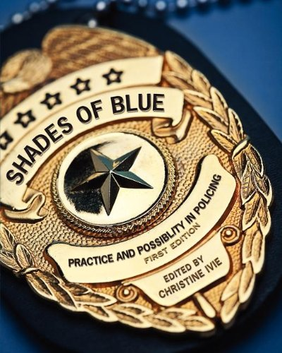 9781621313212: Shades of Blue: Practice and Possibility in Policing (First Edition)