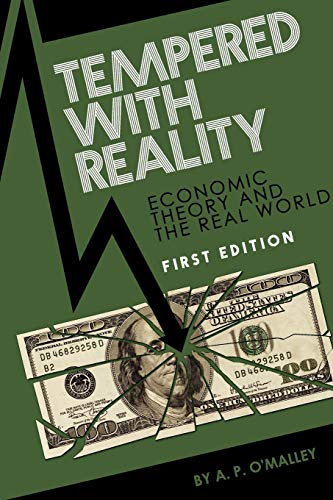 Tempered with Reality: Economics in Theory and Practice: A. P. O'Malley
