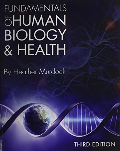 Fundamentals of Human Biology and Health (Third: Murdock, Heather