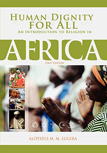 9781621315544: Human Dignity for All: An Introduction to Religion in Africa (First Edition)