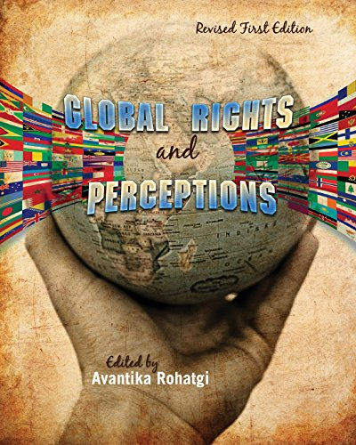 Global Rights and Perceptions (Revised First Edition): Avantika Rohatgi