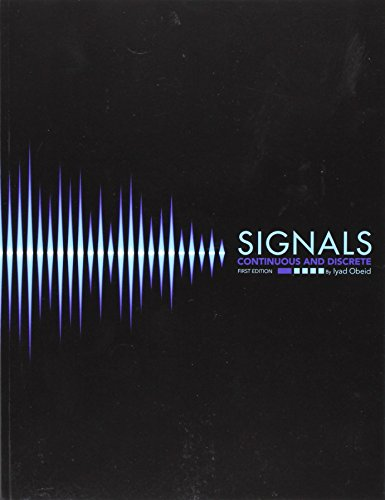 Signals: Continuous and Discrete: Iyad Obeid