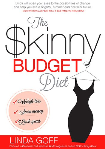 9781621360018: The Skinny Budget Diet: Weigh Less, Save Money, Look Great