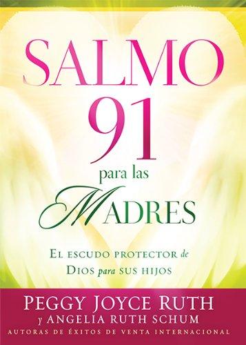 9781621361275: Salmo 91 Para las Madres: El Escudo de Proteccion Para Sus Hijos = Psalm 91 for Mothers