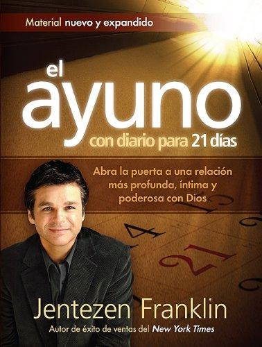 9781621361329: El Ayuno Con Diario Para 21 días: Abra la puerta a una relación más profunda, íntima y poderosa con Dios (Spanish Edition)