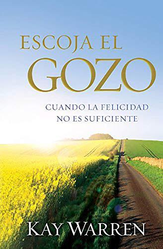 9781621361336: Escoja el Gozo: Cuando la felicidad no es suficiente (Spanish Edition)