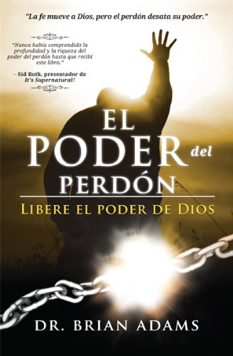 9781621361497: El Poder del Perdón: Libere el poder de Dios (Spanish Edition)