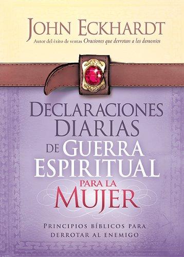 9781621361657: Declaraciones Diarias de Guerra Espiritual Para La Mujer: Principios Biblicos Para Derrotar Al Enemigo