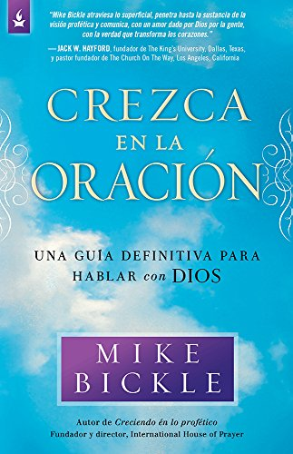 9781621361916: Crezca en la oración: Una guía definitiva para hablar con Dios (Spanish Edition)