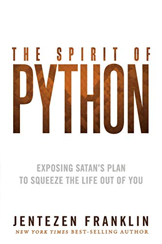 9781621362203: The Spirit of Python: Exposing Satan's Plan to Squeeze the Life Out of You