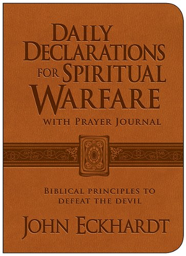 9781621362388: Daily Declarations for Spiritual Warfare With Prayer Journal: Biblical Principles to Defeat the Devil
