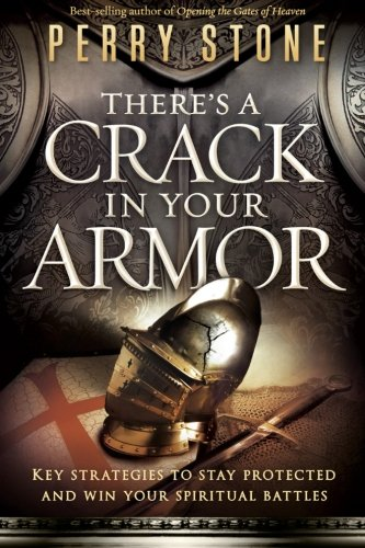 9781621362487: There's a Crack in Your Armor: Key Strategies to Stay Protected and Win Your Spiritual Battles