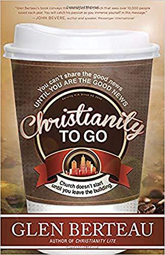 Christianity to Go: Berteau, Glen
