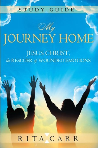My Journey Home Study Guide: Carr, Rita