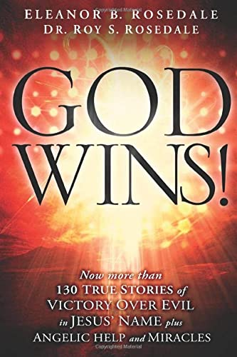 9781621364023: God Wins!: Now More Than 130 Stories of Victory Over Evil in Jesus' Name