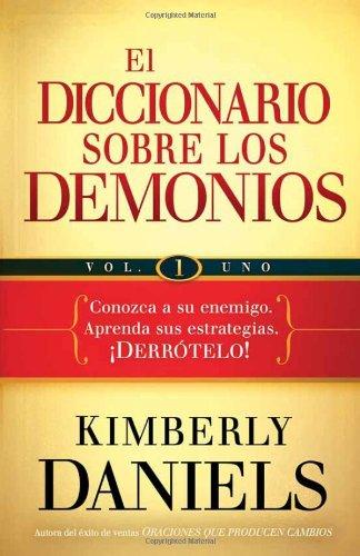 9781621364276: El diccionario sobre los demonios - vol. 1: Conozca a su enemigo. Aprenda sus estrategias. ¡Derrótelo! (Spanish Edition)
