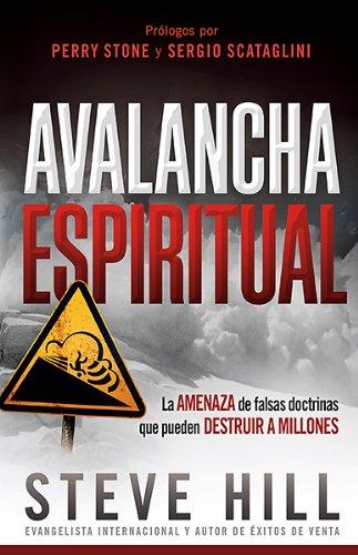 9781621364412: Avalancha espiritual: La amenaza de las falsas doctrinas que pueden destruir a millones (Spanish Edition)