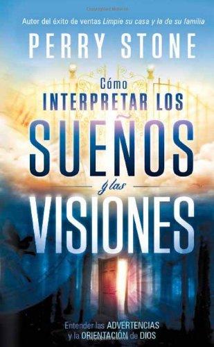 9781621364481: Cómo interpretar los sueños y las visiones - Pocket Book: Entender las advertencias y la orientación de Dios (Spanish Edition)