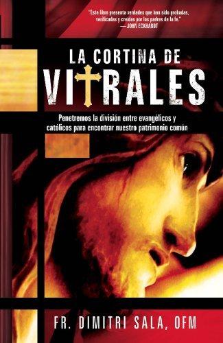 9781621364849: La Cortina de Vitrales: Penetremos la division entre evangelicos y catolicos para encontrar nuestro patrimonio comun (Spanish Edition)