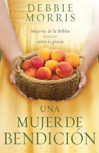 9781621364894: Una Mujer de Bendicion: Mujeres de la Biblia Hablan Sobre la Gracia = The Blessed Woman