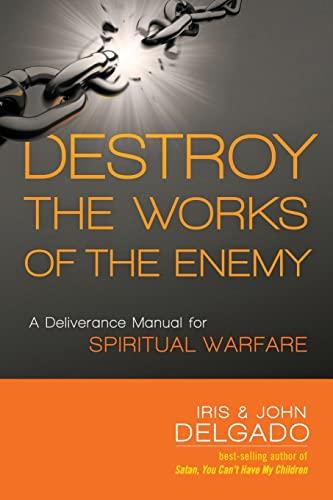 Destroy the Works of the Enemy : Iris Delgado; John