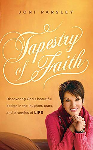 Tapestry of Faith: Discovering God's Beautiful Design in the Laughter, Tears, and Struggles of...