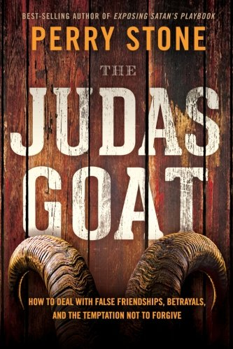 9781621365211: The Judas Goat: How to Deal With False Friendships, Betrayals, and the Temptation Not to Forgive