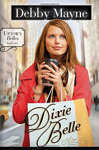 Dixie Belle (Uptown Belles): Mayne, Debby