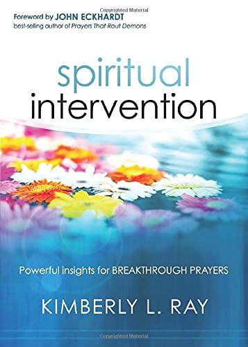 Spiritual Intervention: Powerful Insights for Breakthrough Prayers: Ray, Kimberly L.