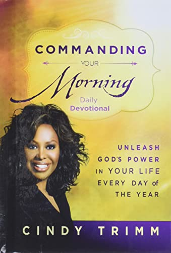9781621366096: Commanding Your Morning Daily Devotional: Unleash God's Power in Your Life—Every Day of the Year
